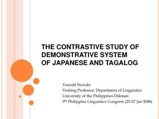 THE CONTRASTIVE STUDY OF DEMONSTRATIVE SYSTEM OF JAPANESE AND TAGALOG