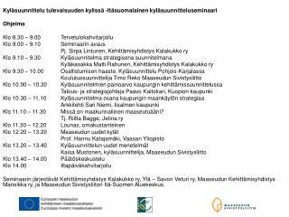 Kyläsuunnittelu tulevaisuuden kylissä -Itäsuomalainen kyläsuunnitteluseminaari Ohjelma