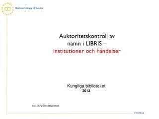 Auktoritetskontroll av  namn i LIBRIS � institutioner och h�ndelser