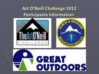 Art O Neill Challenge 2012  Participants Information