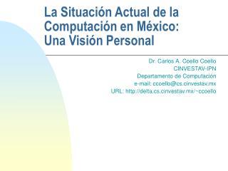 La Situación Actual de la Computación en México:  Una Visión Personal