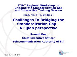 Challenges In Bridging the Standardization Gap –  A Fijian perspective