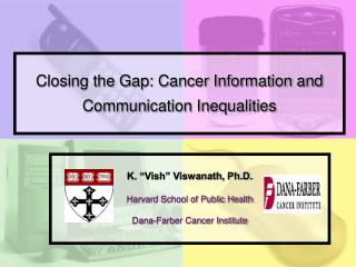 Closing the Gap: Cancer Information and Communication Inequalities