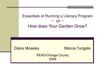 Essentials of Running a Literacy Program ~  or ~  How does Your Garden Grow?