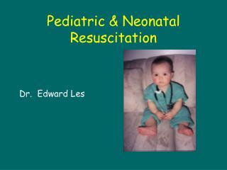 Pediatric & Neonatal Resuscitation