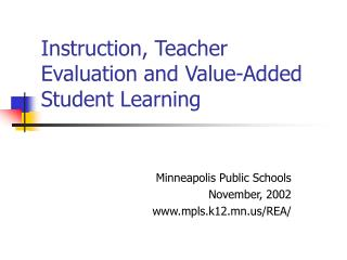 Instruction, Teacher Evaluation and Value-Added Student Learning