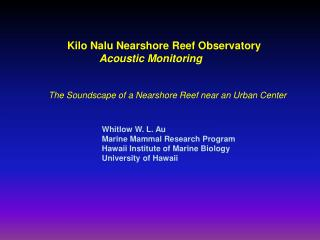 Kilo Nalu Nearshore Reef Observatory Acoustic Monitoring
