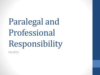 Paralegal and Professional Responsibility