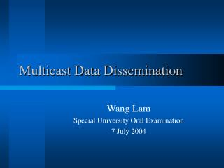 Multicast Data Dissemination