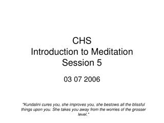 CHS  Introduction to Meditation Session 5
