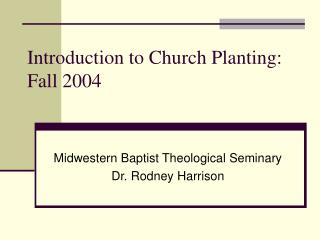 Introduction to Church Planting: Fall 2004