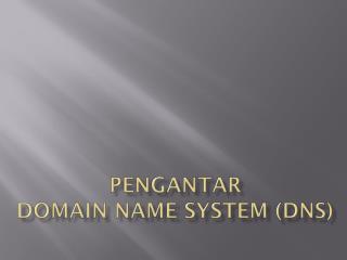 Pengantar Domain Name system ( dns )