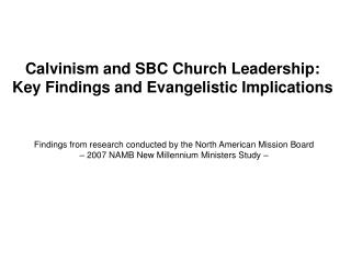 Calvinism and SBC Church Leadership:  Key Findings and Evangelistic Implications