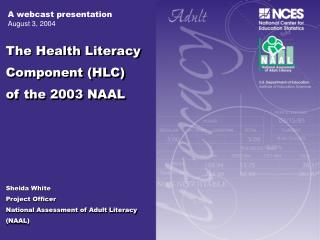 The Health Literacy  Component (HLC)  of the 2003 NAAL