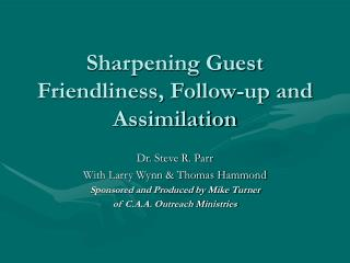 Sharpening Guest Friendliness, Follow-up and Assimilation