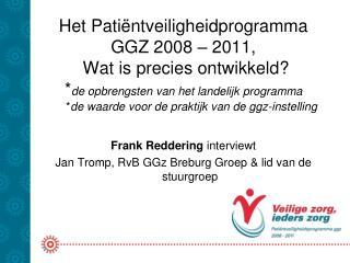 Frank Reddering  interviewt Jan Tromp, RvB GGz Breburg Groep & lid van de stuurgroep