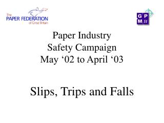 Paper Industry  Safety Campaign May  02 to April  03