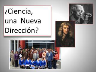 ¿ Ciencia ,  una Nueva Dirección?