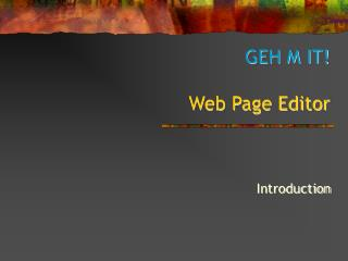 GEH M IT! Web Page Editor