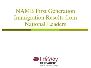 NAMB First Generation Immigration Results from National Leaders