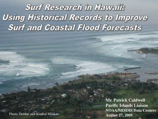 Surf Research in Hawaii: Using Historical Records to Improve Surf and Coastal Flood Forecasts