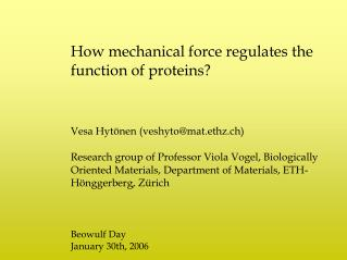 How mechanical force regulates the function of proteins? Vesa Hytönen (veshyto@mat.ethz.ch)