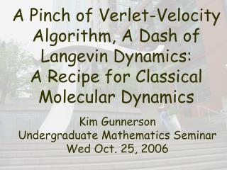 A Pinch of Verlet-Velocity Algorithm, A Dash of Langevin Dynamics: