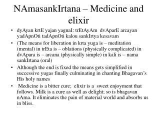 NAmasankIrtana – Medicine and elixir