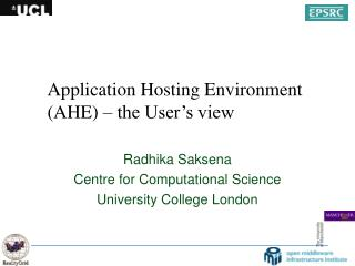 Application Hosting Environment (AHE) – the User's view