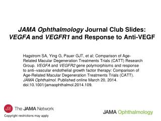 JAMA Ophthalmology  Journal Club Slides: VEGFA  and  VEGFR1  and Response to Anti-VEGF