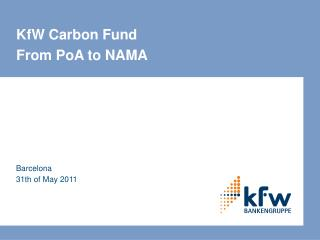 KfW Carbon Fund From PoA to NAMA