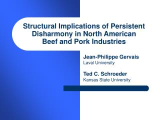 Structural Implications of Persistent Disharmony in North American  Beef and Pork Industries