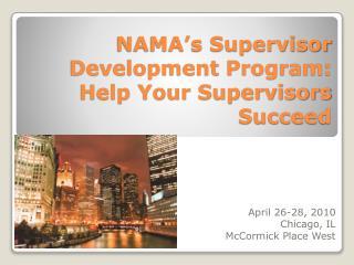 NAMA's Supervisor Development Program:  Help Your Supervisors Succeed