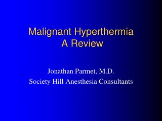Malignant Hyperthermia   A Review
