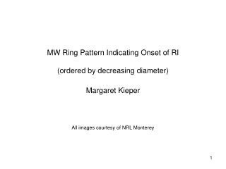 MW Ring Pattern Indicating Onset of RI (ordered by decreasing diameter)