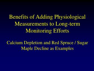 Benefits of Adding Physiological Measurements to Long-term Monitoring Efforts
