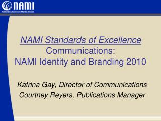 NAMI Standards of Excellence  Communications: NAMI Identity and Branding 2010