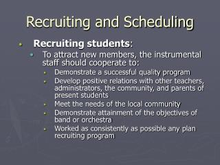 Recruiting and Scheduling