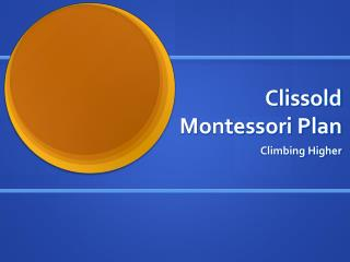 Clissold Montessori Plan