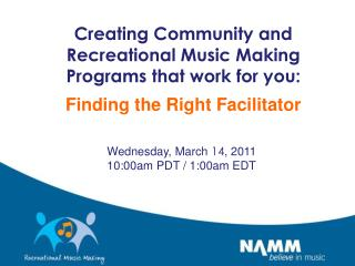 Creating Community and Recreational Music Making Programs that work for you: