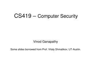 CS419 –  Computer Security
