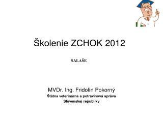 Školenie ZCHOK 2012 SALAŠE