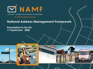 National Address Management Framework Presentation to the SSI 17 September,  2008