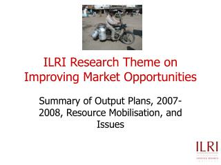 ILRI Research Theme on Improving Market Opportunities