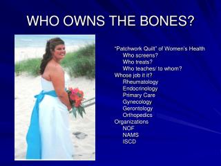WHO OWNS THE BONES?