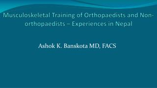 Musculoskeletal Training of Orthopaedists and Non-orthopaedists � Experiences in Nepal