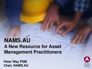 NAMS.AU A New Resource for Asset Management Practitioners