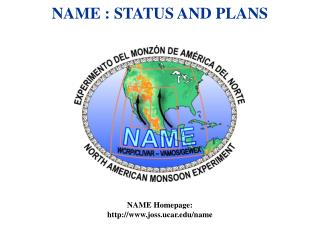 NAME : STATUS AND PLANS