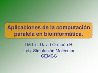 Aplicaciones de la computación paralela en bioinformática.