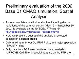 Preliminary evaluation of the 2002 Base B1 CMAQ simulation: Spatial Analysis